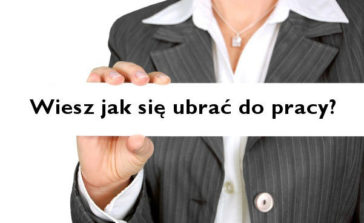 Jak się ubrać do pracy? Jak dbać o wygląd w pracy, żeby odnieść sukces i awansować? Poradnik dla kobiet