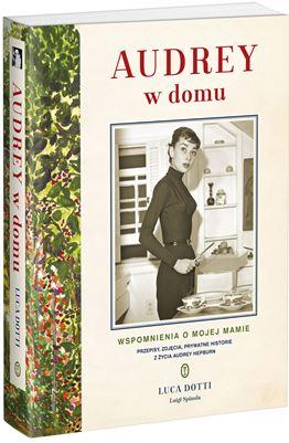 Luca Dotti Audrey wdomu biografia wspomnienia Audrey Hepburn