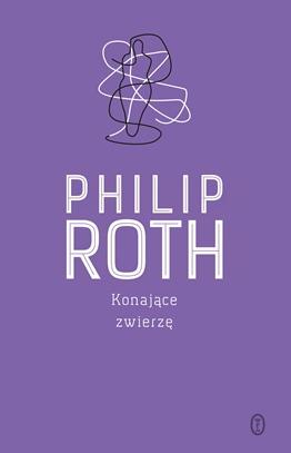 Philip Roth Konające zwierzę recenzja książki opinie