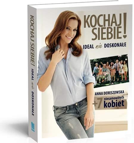 Kochaj siebie Idealnie doskonałe Poradnik jak być zadbaną akceptującą siebie kobietą Recenzja książki Anna Dereszowska