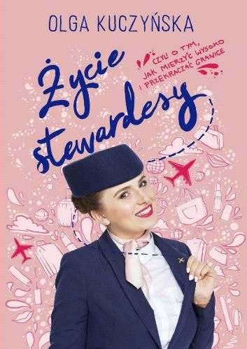 Olga Kuczyńska książka Życie stewardesy recenzja opinie opis książki Jak zostać stewardessą wymagania