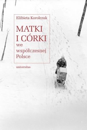 Matki icórki wewspółczesnej Polsce Elżbieta Korolczuk książka