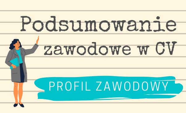 Podsumowanie zawodowe wCV Jak napisać profil zawodowy